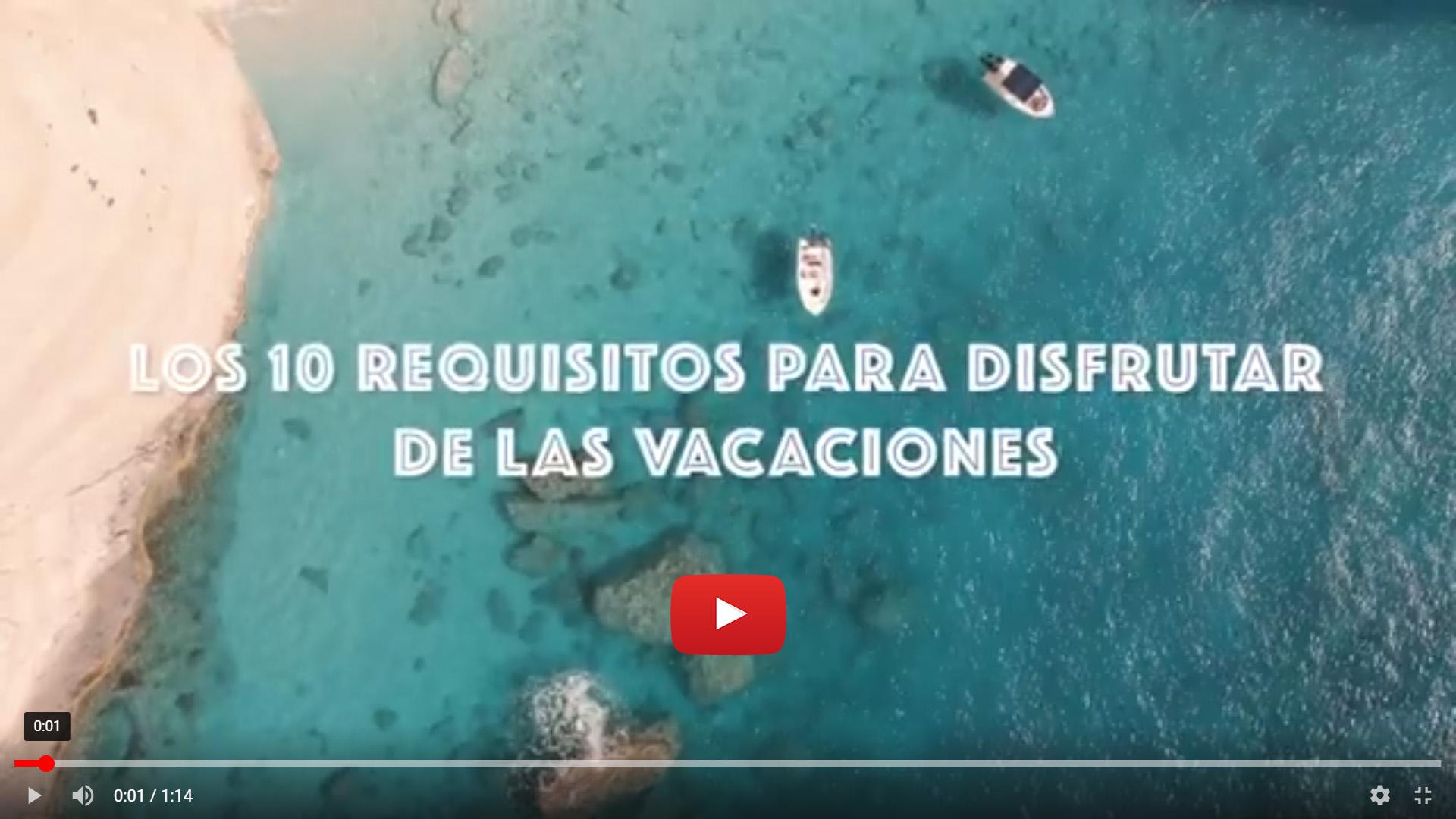 Vídeo requisitos para disfrutar de las vacaciones